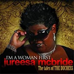 Jureesa McBride / I'm A Woman First