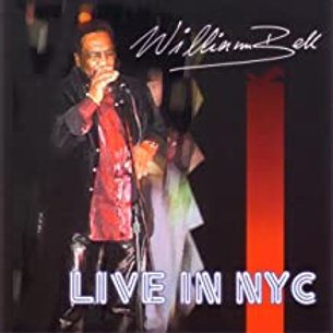 William Bell / Live in NYC