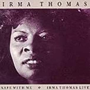Irma Thomas / Safe With Me