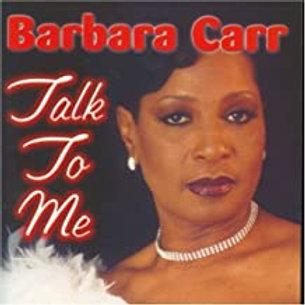 Barbara Carr / Talk To Me