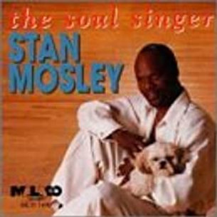 Stan Mosley / The Soul Singer