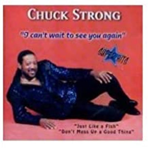 Chuck Strong / I can't Wait To See You Again