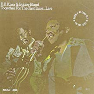 B.B. King & Bobby Bland / For the first time live