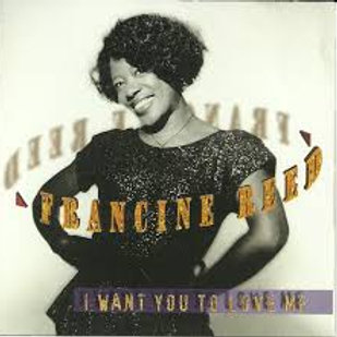 Francine Reed / I Want You To Love Me