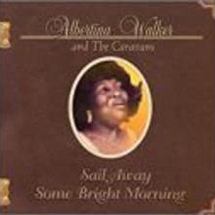 Albertina Walker and The Caravans / Sail Away Some Bright Morning