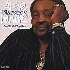 Artie Bluesboy White /Can We Get Together