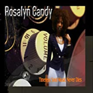 Rosalyn Candy / Timeless Soul Music Never Dies