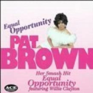 Pat Brown / Equal Opportunity