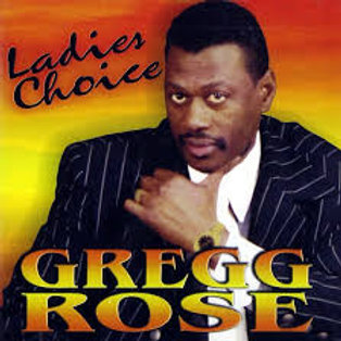 Gregg Rose / Ladies Choioce