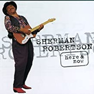 Sherman Robertson / Here & Now