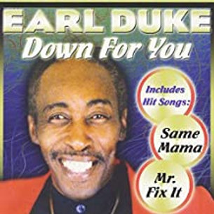 Earl Duke / Down For You