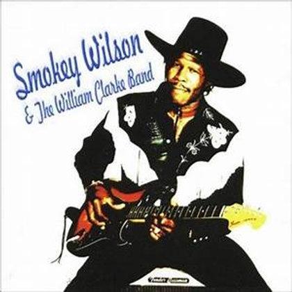 Smokey Wilson & The William Clark Band / Black Magic