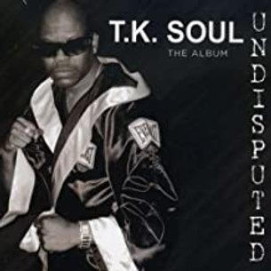 T.K. Soul / Undisputed