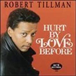 Robert Tillman / Hurt By Love Before