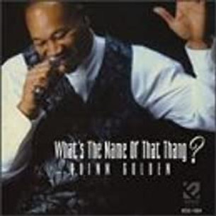 Quinn Golden / What's The Name Or That Thang