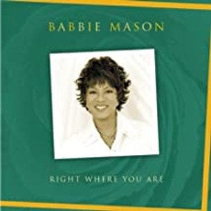 Babbie Mason / Right Where You Are