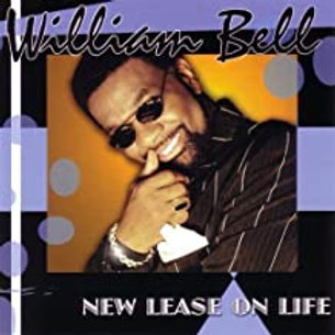 William Bell / New Lease On Life