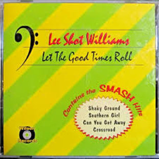 Lee Shot William / Let The Good Time Roll