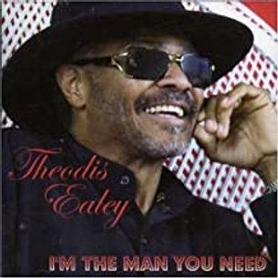 Theodis Ealey / I'm The Man You Need