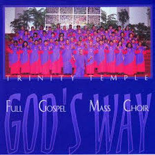 Trinity Temple Full Gospel Choir / God's Way
