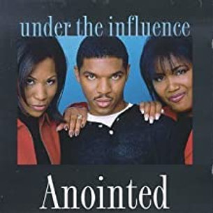 Anointed / Under the Influence