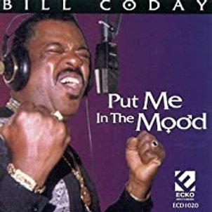 Bill Coday / Put Me In The Mood