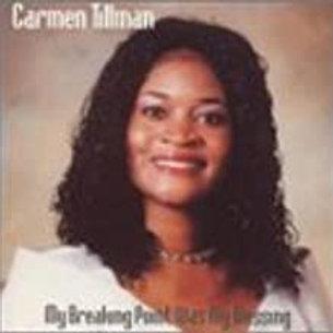 Carmen Tillman / MyBreaking Point Was My Blessing