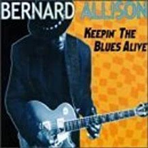 Bernard Allison / Keepin' The Blues Alive