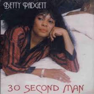 Betty Padgett / 30 Second Man