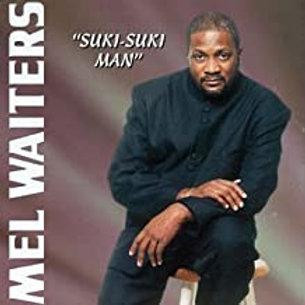 Mel Waiters / Suki-Suki Man