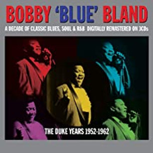 Bobby Blue Bland / The Duke Years 1952 - 1962