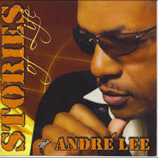 Andre' Lee / Stories Of Life