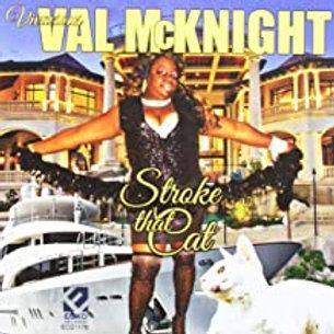 Val McKnight / Stroke That Cat