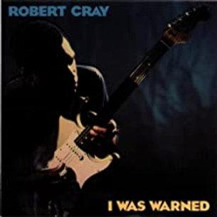 Robert Cray / I Was Warned