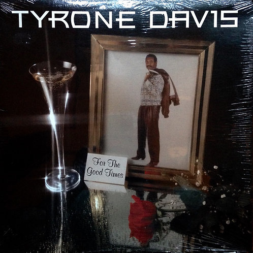 "Tyrone Davis ""For The Good Times"" LP (Sealed)"