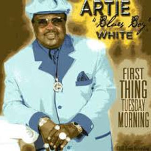 Artie Bluesboy White / First Thing Tuesday Morning