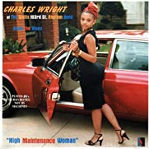 Charles Wright / High Maintenance Man