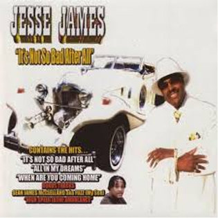 Jesse James / It's Not So Bad After All