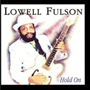 Lowell Fulson / Hold On