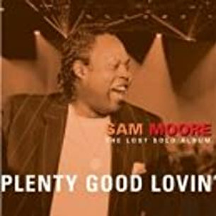 Sam Moore / Plenty Good Lovin'