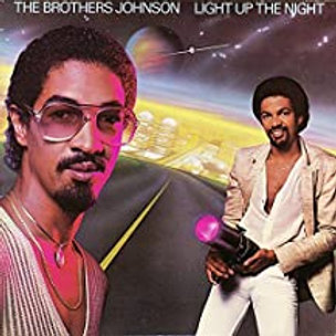 The Brothers Johnson / Light Up The Night