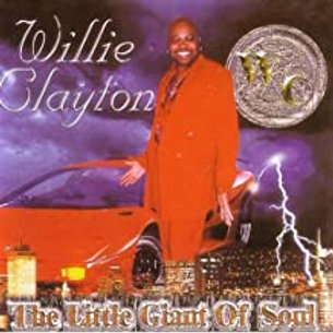 Willie Clayton / The Little Giant Of Soul