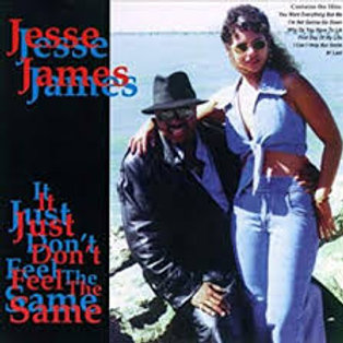 Jesse James / It Just Don't Feel The Same