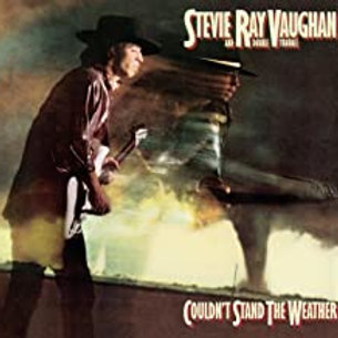 Stevie Ray Vaughn / Couldn't Stand The Weather