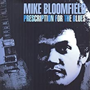 Mike Bloomfield / PrescriptionFor The Blues