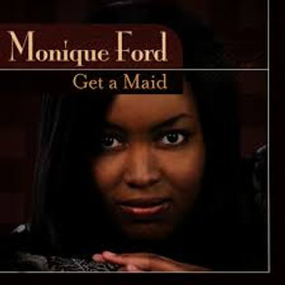 Monique Ford / Get A Maid