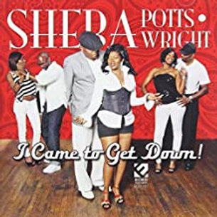 Sheba Potts-Wright / I Came To Get Down