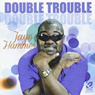 Jaye Hammer / Double Trouble