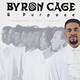 Byron Cage & Purpose / Transparent In Your Presence