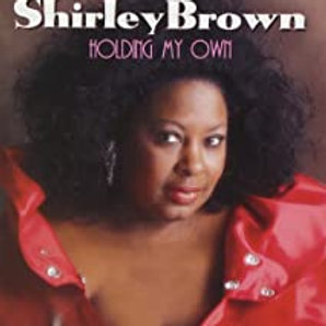 Shirley Brown / Holding My Own